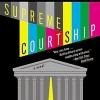 "book cover for ""Supreme Courtship"" by Christopher Buckley"